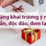 Top quà tặng khai trương ý nghĩa, may mắn, độc đáo, mang lại tài lộc